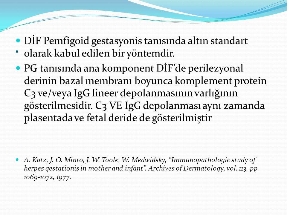 DİF Pemfigoid gestasyonis tanısında altın standart olarak kabul edilen bir yöntemdir.