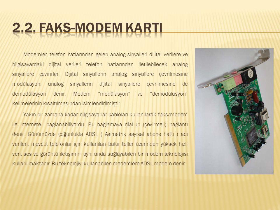 2.1.3.1. Veriyolu Standardına Göre  ISA  PCI  PCI-Express 2.1.3.2. Fizik Yapısına Göre  Ana kartta bir entegre olan (onboard) ses kartı  Ana kart