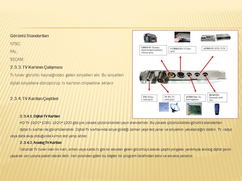 TV kartları televizyon yayınlarının bilgisayarda seyredilmesini sağlayan kartlardır. TV kartları ile bilgisayar ekranında TV ve video izlenebilir, res
