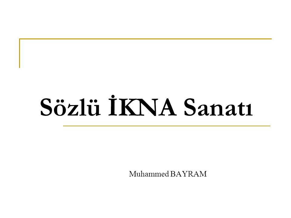 Sözlü İKNA Sanatı Muhammed BAYRAM