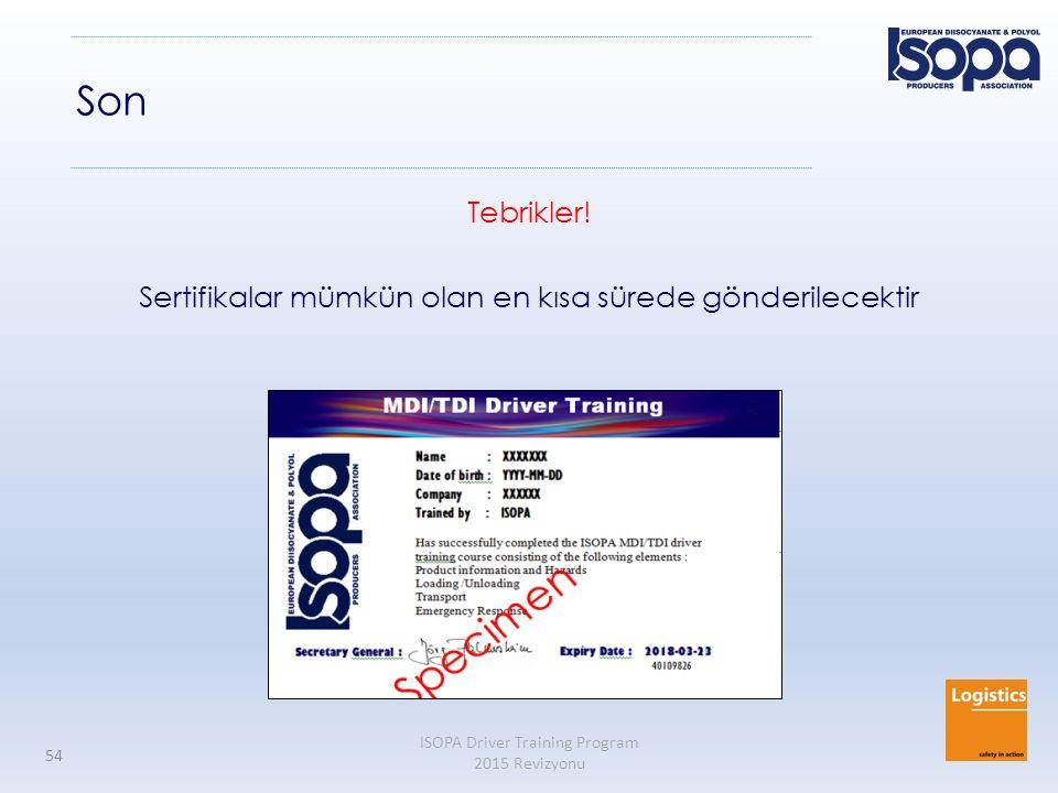 ISOPA Driver Training Program 2015 Revizyonu 54 Son Tebrikler! Sertifikalar mümkün olan en kısa sürede gönderilecektir
