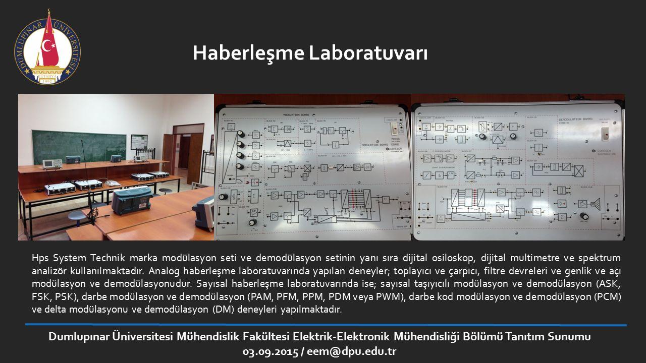 Dumlupınar Üniversitesi Mühendislik Fakültesi Elektrik-Elektronik Mühendisliği Bölümü Tanıtım Sunumu 03.09.2015 / eem@dpu.edu.tr Haberleşme Laboratuva