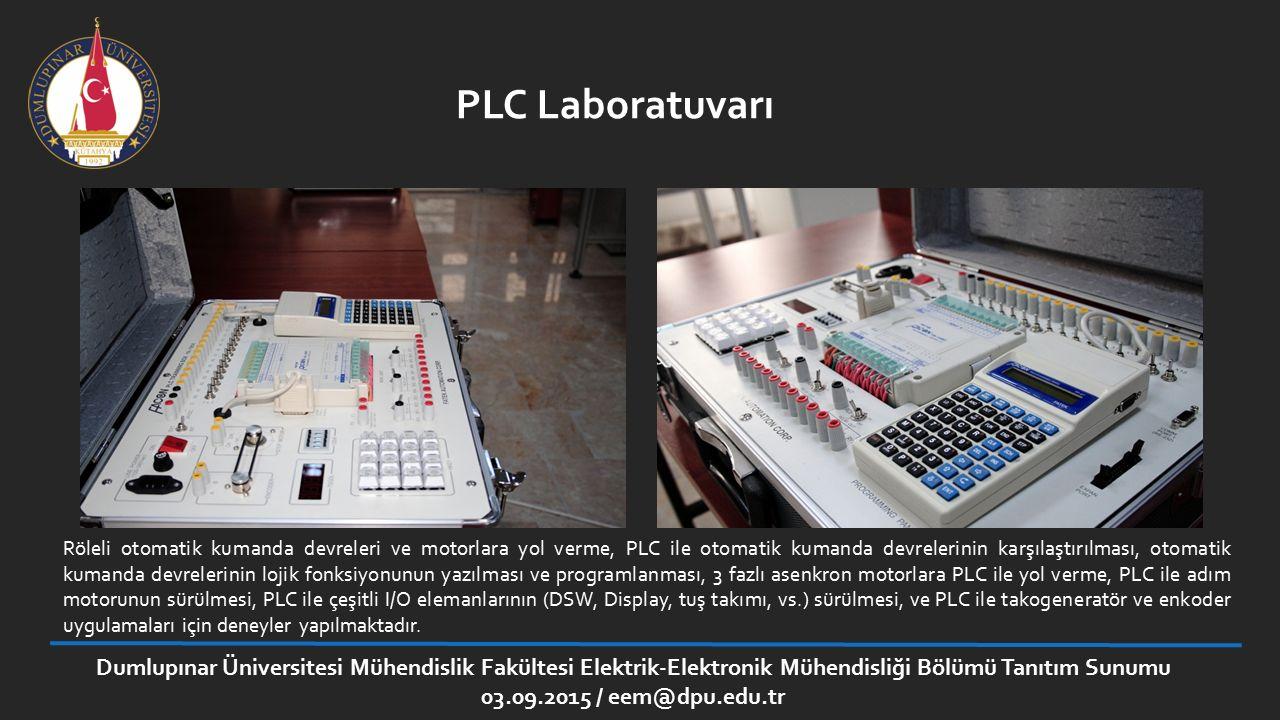 Dumlupınar Üniversitesi Mühendislik Fakültesi Elektrik-Elektronik Mühendisliği Bölümü Tanıtım Sunumu 03.09.2015 / eem@dpu.edu.tr PLC Laboratuvarı Röle