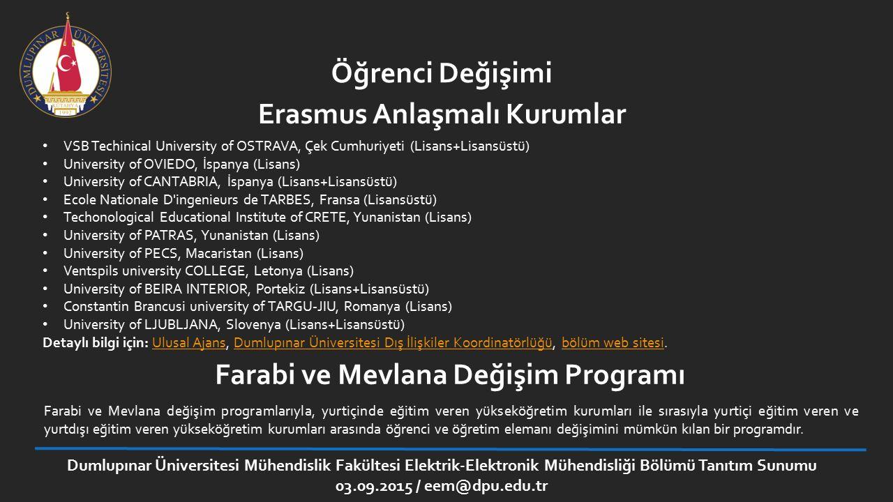 Dumlupınar Üniversitesi Mühendislik Fakültesi Elektrik-Elektronik Mühendisliği Bölümü Tanıtım Sunumu 03.09.2015 / eem@dpu.edu.tr Öğrenci Değişimi VSB