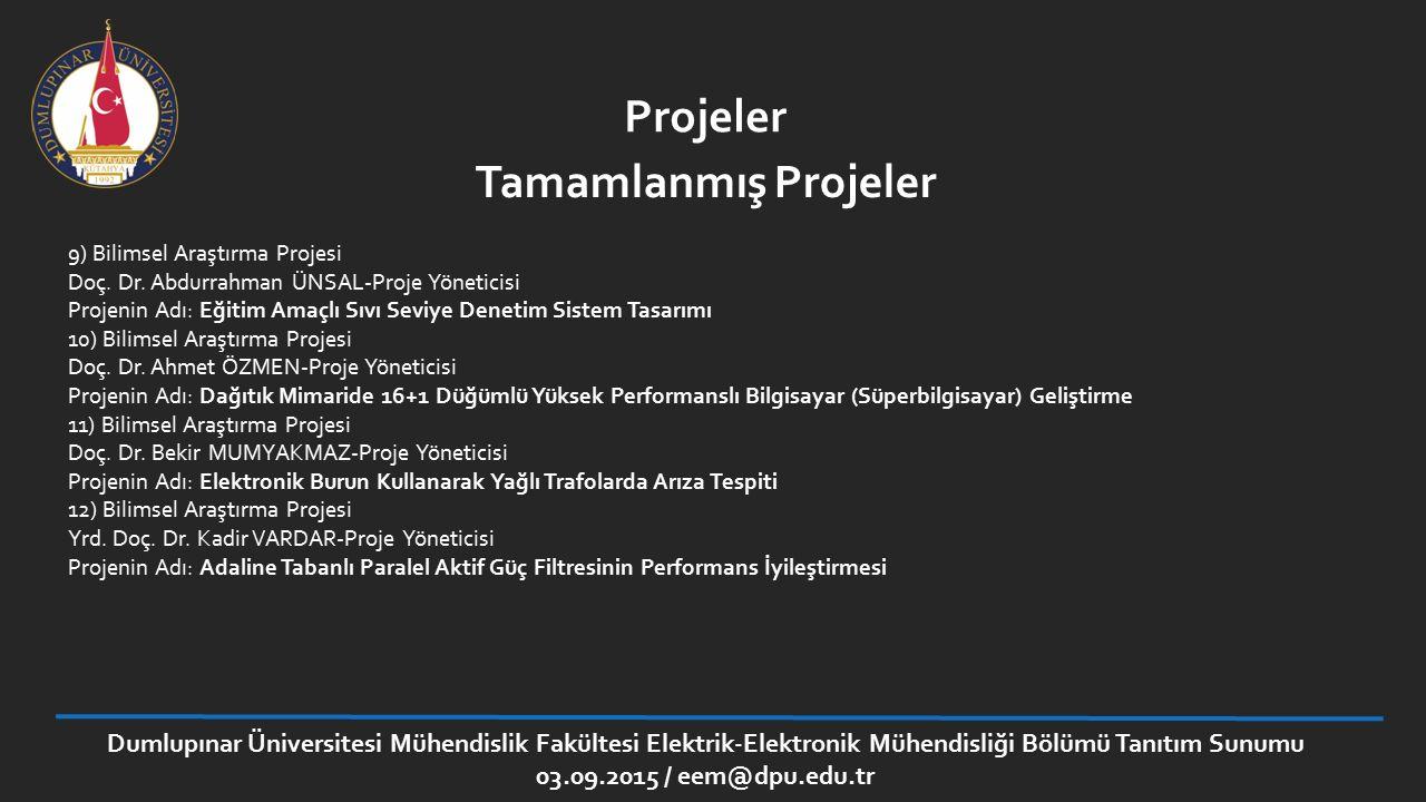 Dumlupınar Üniversitesi Mühendislik Fakültesi Elektrik-Elektronik Mühendisliği Bölümü Tanıtım Sunumu 03.09.2015 / eem@dpu.edu.tr Projeler 9) Bilimsel