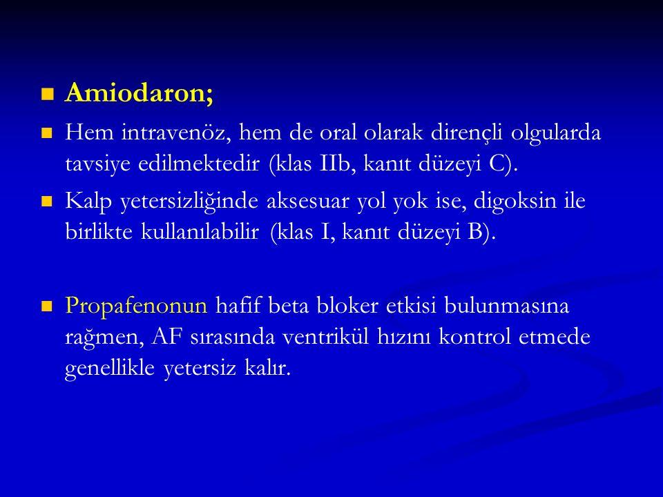 Amiodaron; Hem intravenöz, hem de oral olarak dirençli olgularda tavsiye edilmektedir (klas IIb, kanıt düzeyi C). Kalp yetersizliğinde aksesuar yol yo
