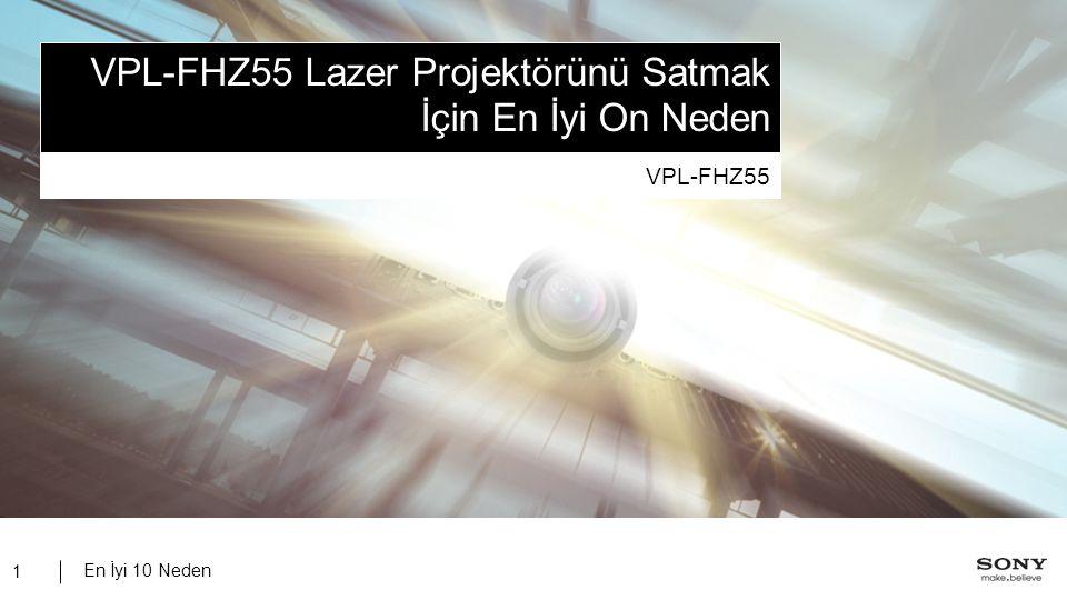En İyi 10 Neden 1 VPL-FHZ55 Lazer Projektörünü Satmak İçin En İyi On Neden VPL-FHZ55