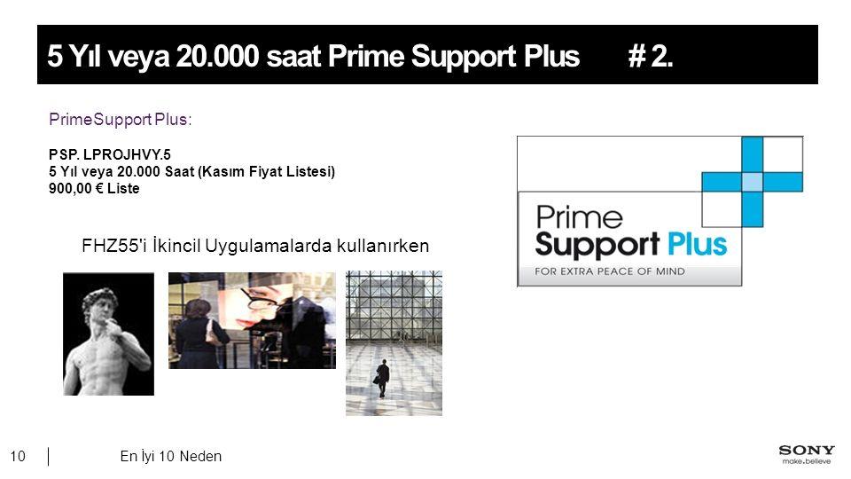 En İyi 10 Neden10 # 2.5 Yıl veya 20.000 saat Prime Support Plus PrimeSupport Plus: PSP.