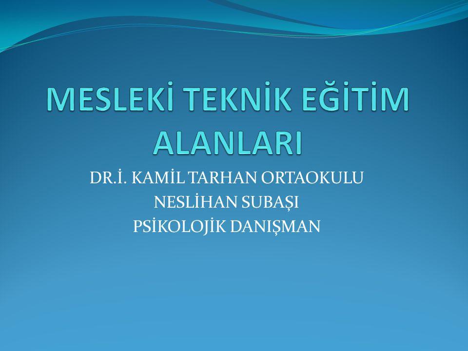 DR.İ. KAMİL TARHAN ORTAOKULU NESLİHAN SUBAŞI PSİKOLOJİK DANIŞMAN