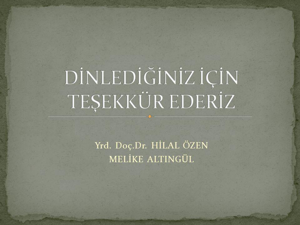 Yrd. Doç.Dr. HİLAL ÖZEN MELİKE ALTINGÜL