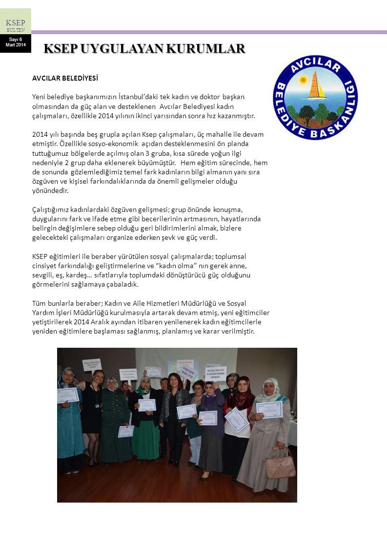 KSEP BÜLTEN Sayı 6 Mart 2014 AVCILAR BELEDİYESİ Yeni belediye başkanımızın İstanbul'daki tek kadın ve doktor başkan olmasından da güç alan ve destekle