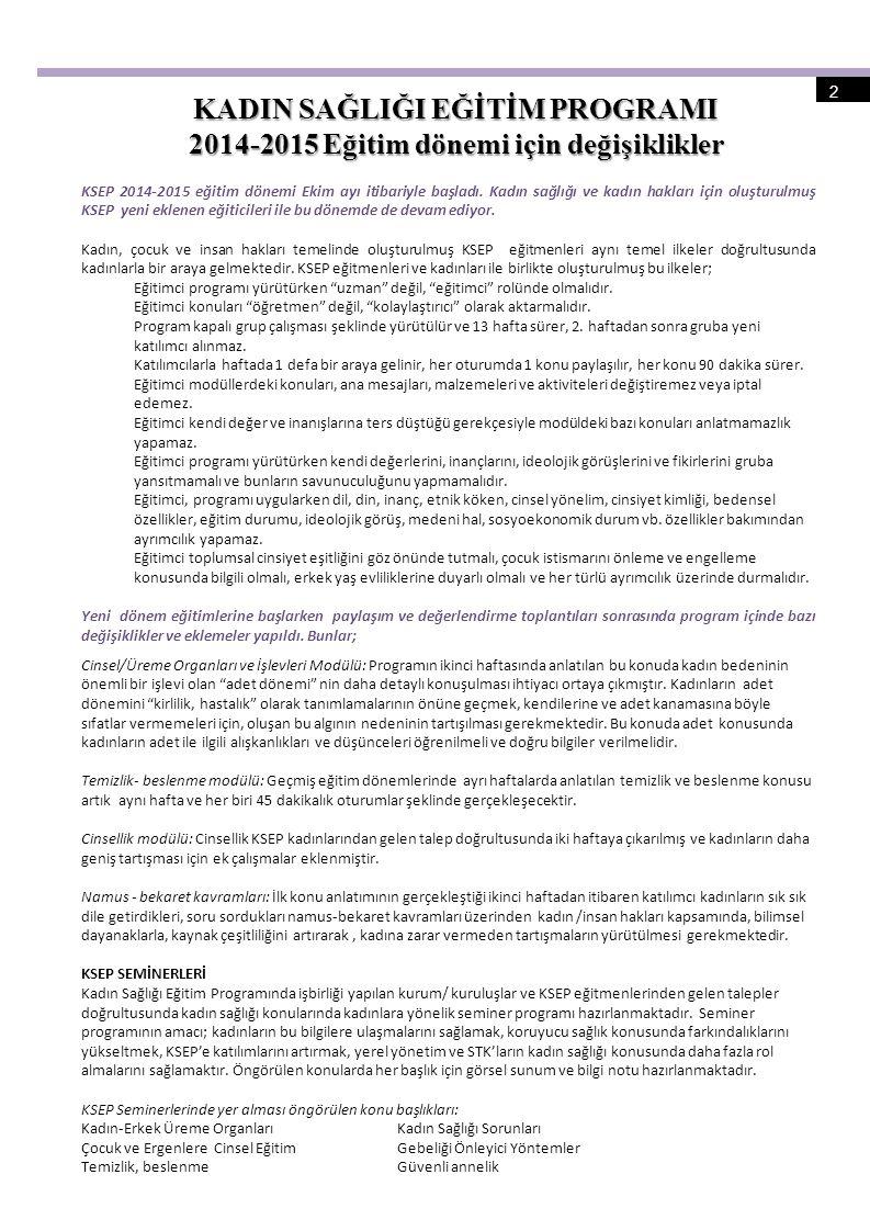 KSEP BÜLTEN 3 Gebelik-lohusalık izinleri Kadın işçilerin doğumdan önce sekiz ve doğumdan sonra sekiz hafta olmak üzere toplam onaltı haftalık süre için çalıştırılmamaları esastır.