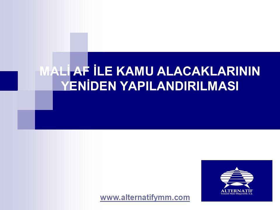MALİ AF İLE KAMU ALACAKLARININ YENİDEN YAPILANDIRILMASI www.alternatifymm.com