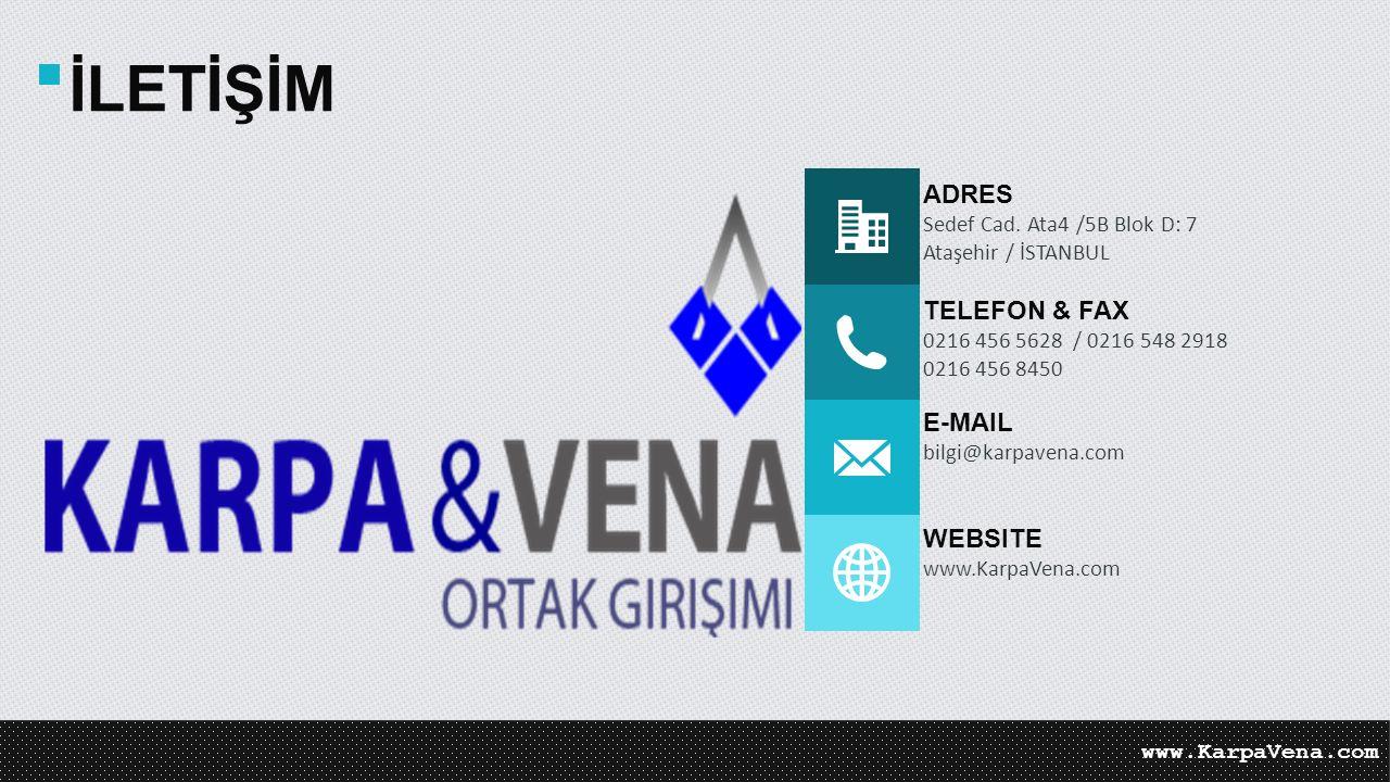 11 İLETİŞİM ADRES Sedef Cad. Ata4 /5B Blok D: 7 Ataşehir / İSTANBUL TELEFON & FAX 0216 456 5628 / 0216 548 2918 0216 456 8450 E-MAIL bilgi@karpavena.c