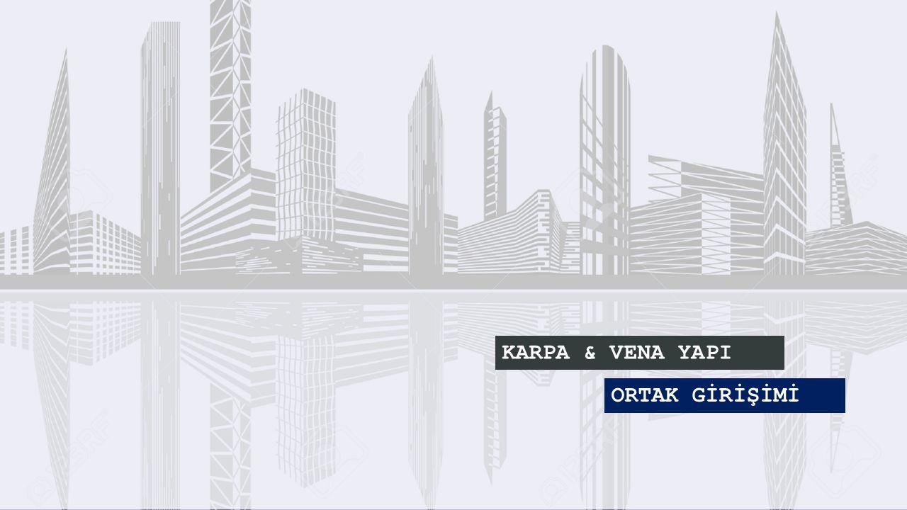 KARPA & VENA YAPI ORTAK GİRİŞİMİ