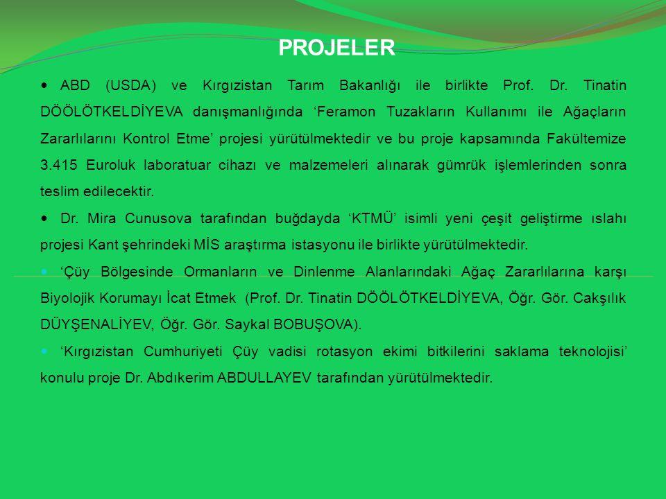 PROJELER ABD (USDA) ve Kırgızistan Tarım Bakanlığı ile birlikte Prof.