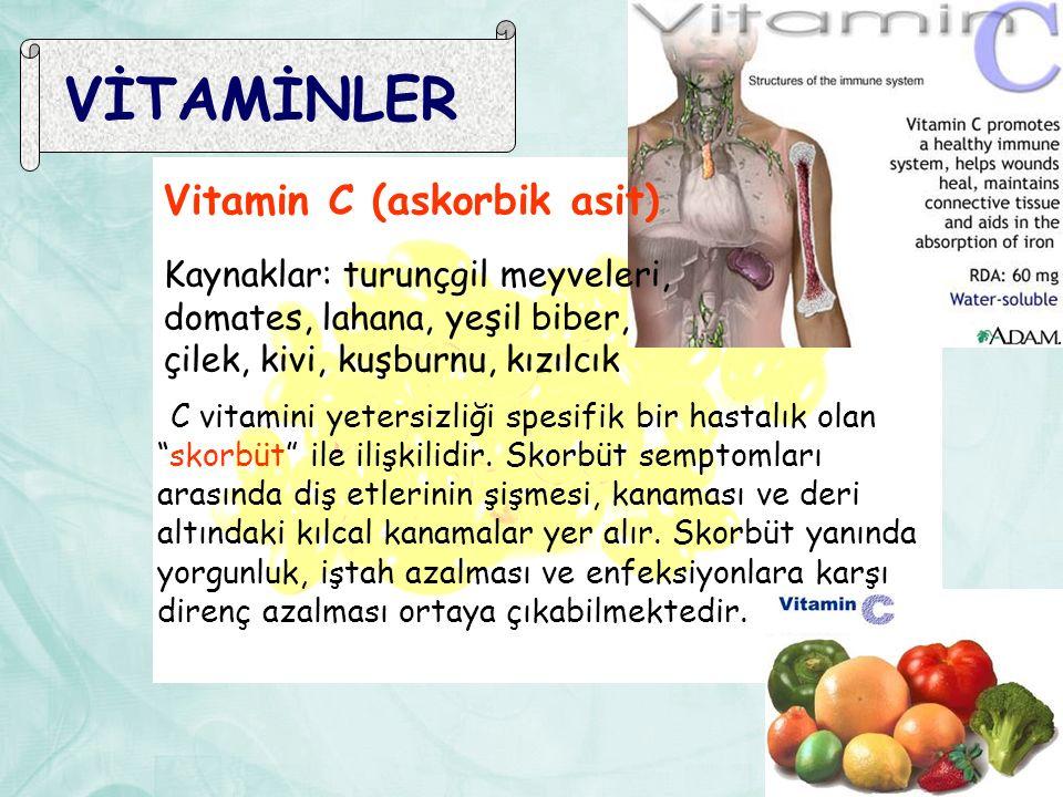 VİTAMİNLER Vitamin C (askorbik asit) Kaynaklar: turunçgil meyveleri, domates, lahana, yeşil biber, çilek, kivi, kuşburnu, kızılcık C vitamini yetersizliği spesifik bir hastalık olan skorbüt ile ilişkilidir.