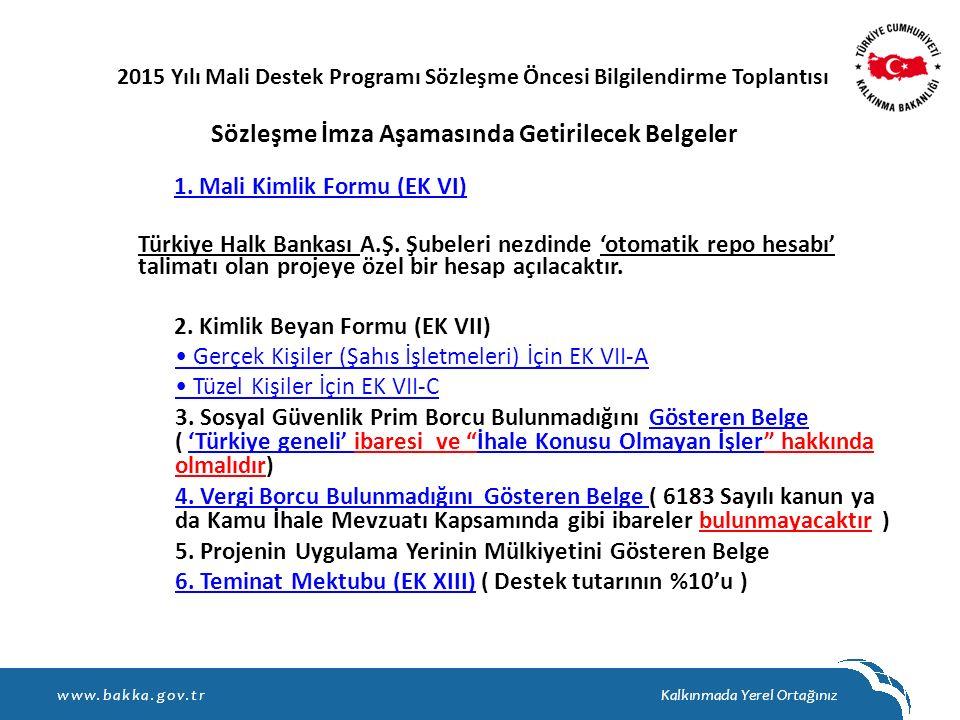 Sözleşme İmza Aşamasında Getirilecek Belgeler 1. Mali Kimlik Formu (EK VI) Türkiye Halk Bankası A.Ş. Şubeleri nezdinde 'otomatik repo hesabı' talimatı