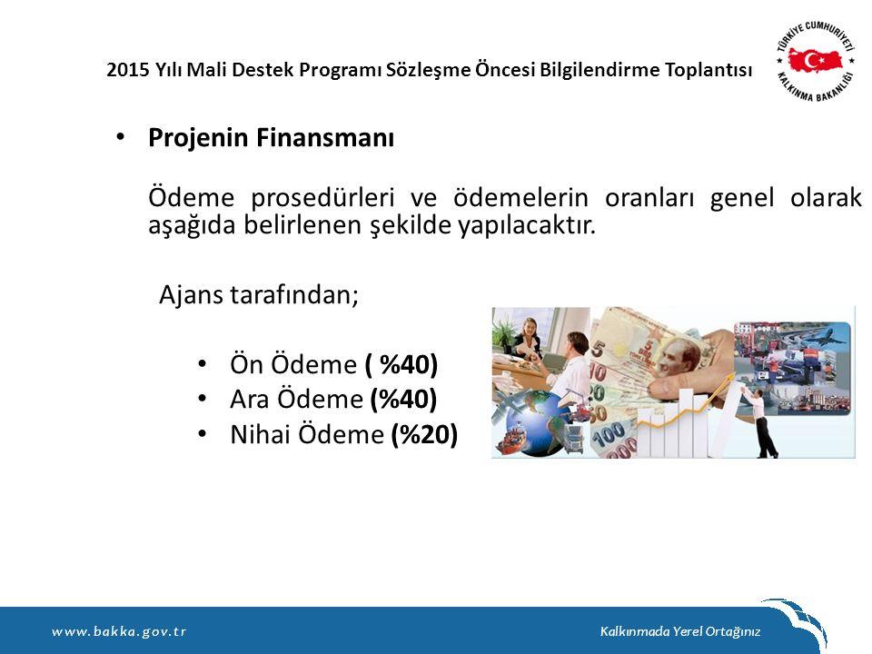 Projenin Finansmanı Ödeme prosedürleri ve ödemelerin oranları genel olarak aşağıda belirlenen şekilde yapılacaktır. Ajans tarafından; Ön Ödeme ( %40)