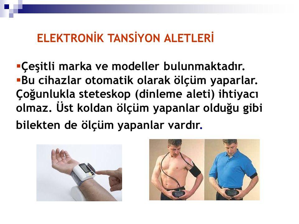 ELEKTRONİK TANSİYON ALETLERİ  Çeşitli marka ve modeller bulunmaktadır.