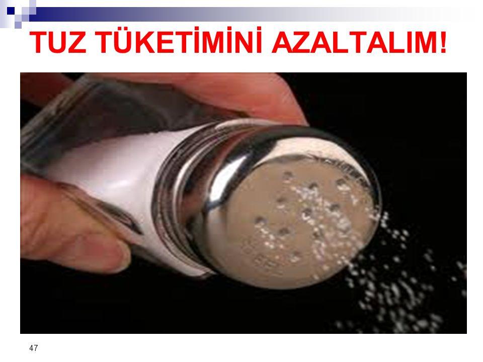 TUZ TÜKETİMİNİ AZALTALIM! 47