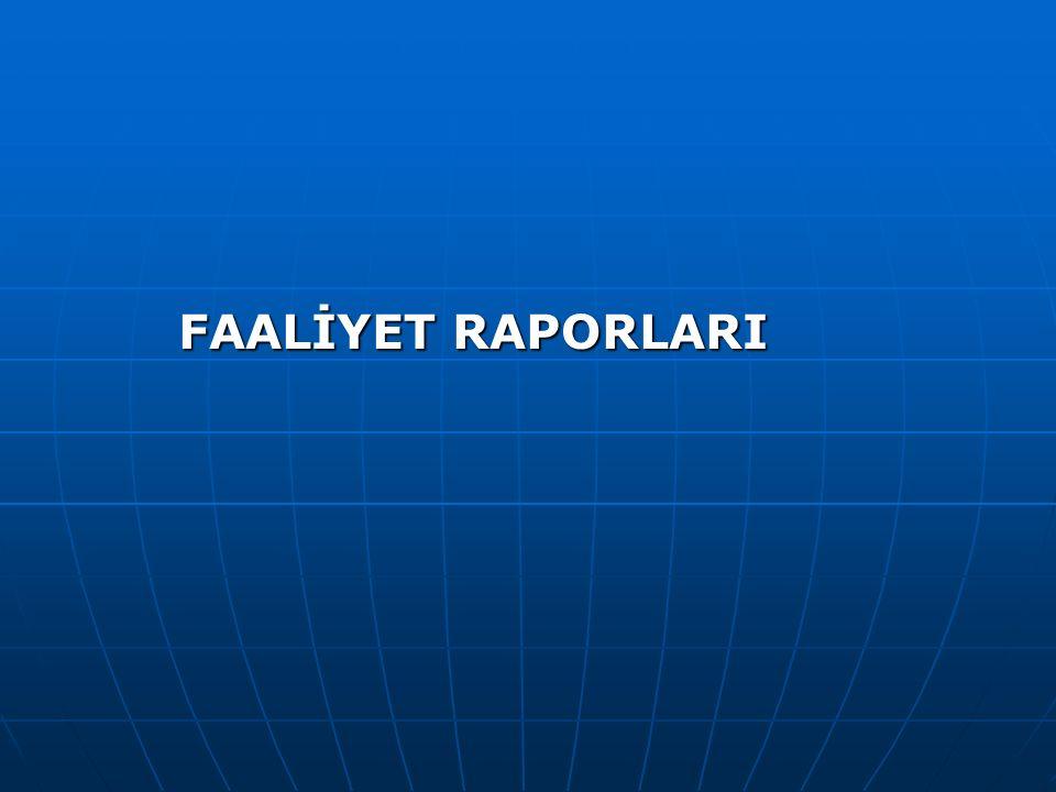 FAALİYET RAPORLARI FAALİYET RAPORLARI
