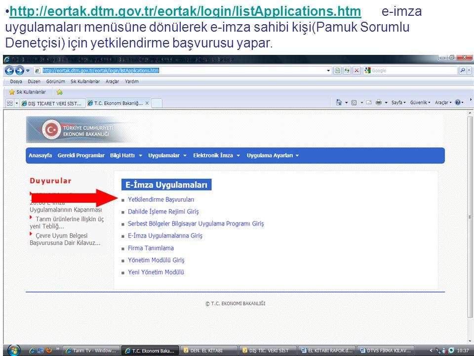 http://eortak.dtm.gov.tr/eortak/login/listApplications.htm e-imza uygulamaları menüsüne dönülerek e-imza sahibi kişi(Pamuk Sorumlu Denetçisi) için yet