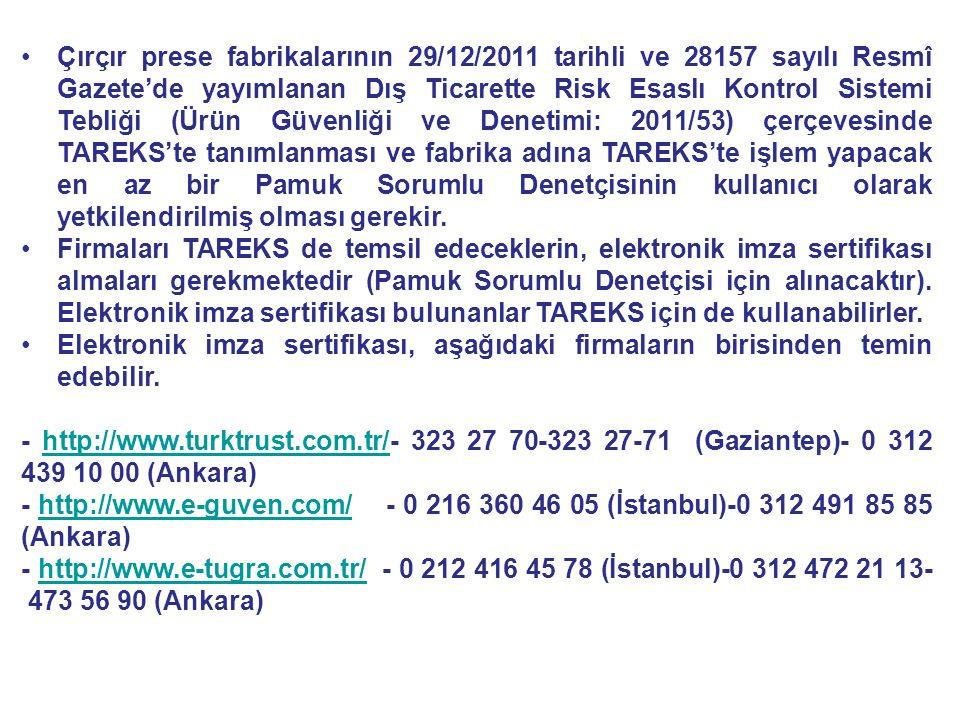 Çırçır prese fabrikalarının 29/12/2011 tarihli ve 28157 sayılı Resmî Gazete'de yayımlanan Dış Ticarette Risk Esaslı Kontrol Sistemi Tebliği (Ürün Güve