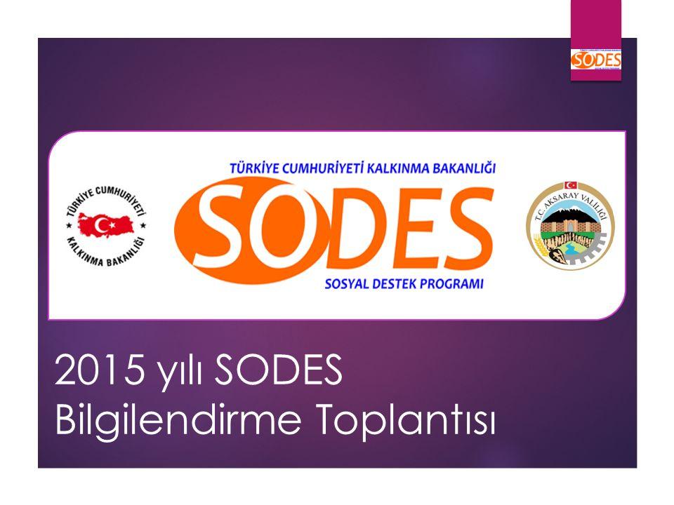 SODES Programı SODES programı; 2008 yılında GAP illerinde uygulanmaya konulmuş 2010 DAP illerini ve 2013 yılında ilimizi de kapsayacak şekilde genişletilmiştir.