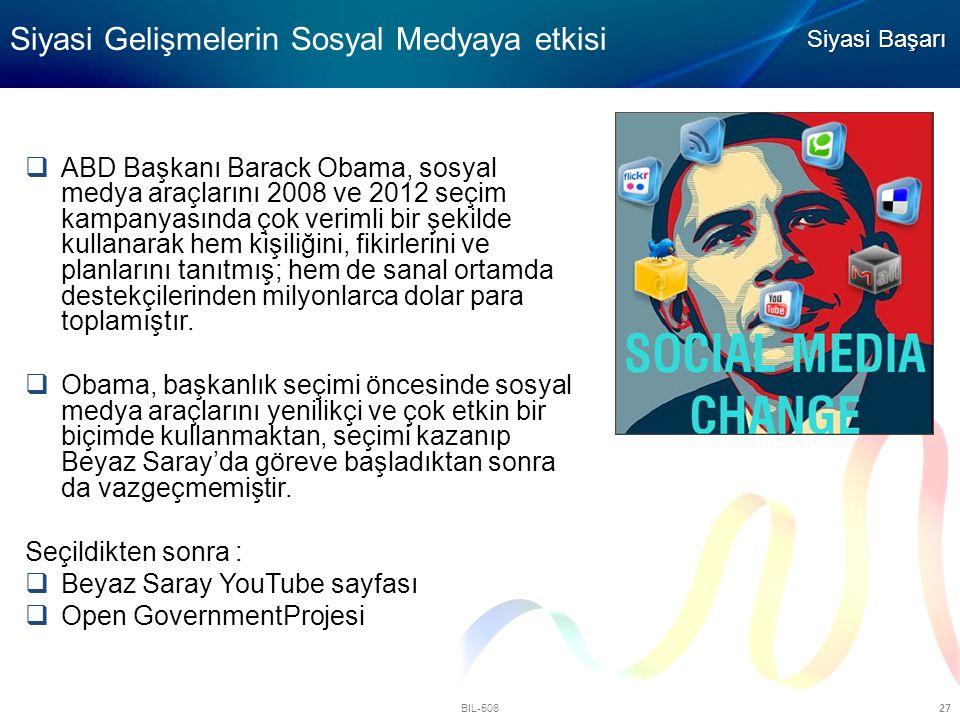 BIL-506 27  ABD Başkanı Barack Obama, sosyal medya araçlarını 2008 ve 2012 seçim kampanyasında çok verimli bir şekilde kullanarak hem kişiliğini, fik