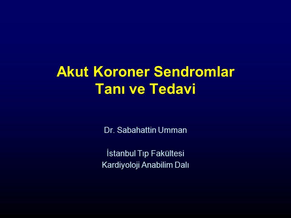 Akut Koroner Sendromlar Tanı ve Tedavi Dr.