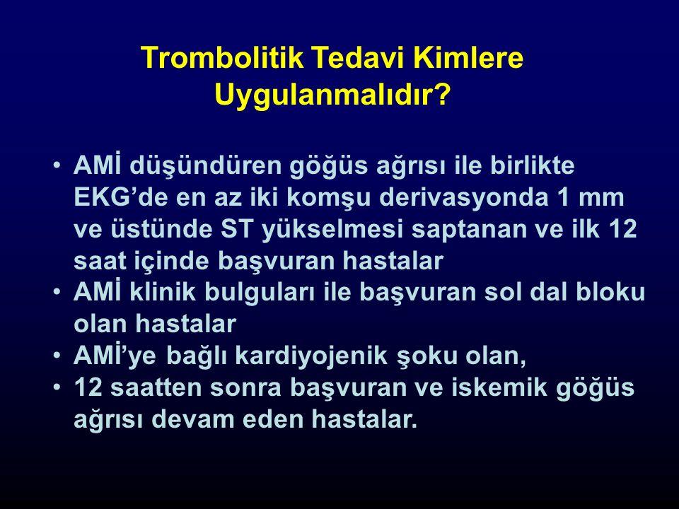 Trombolitik Tedavi Kimlere Uygulanmalıdır.