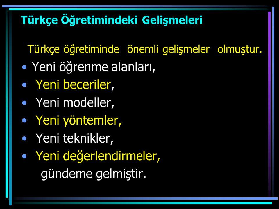 Yapılandırıcı Yaklaşım - 2004-2009 Türkçe Dersi (1-5) Öğretim Programlarında temel alınmıştır. -Türkçe öğretiminin amaçları dil, zihinsel, sosyal ve z