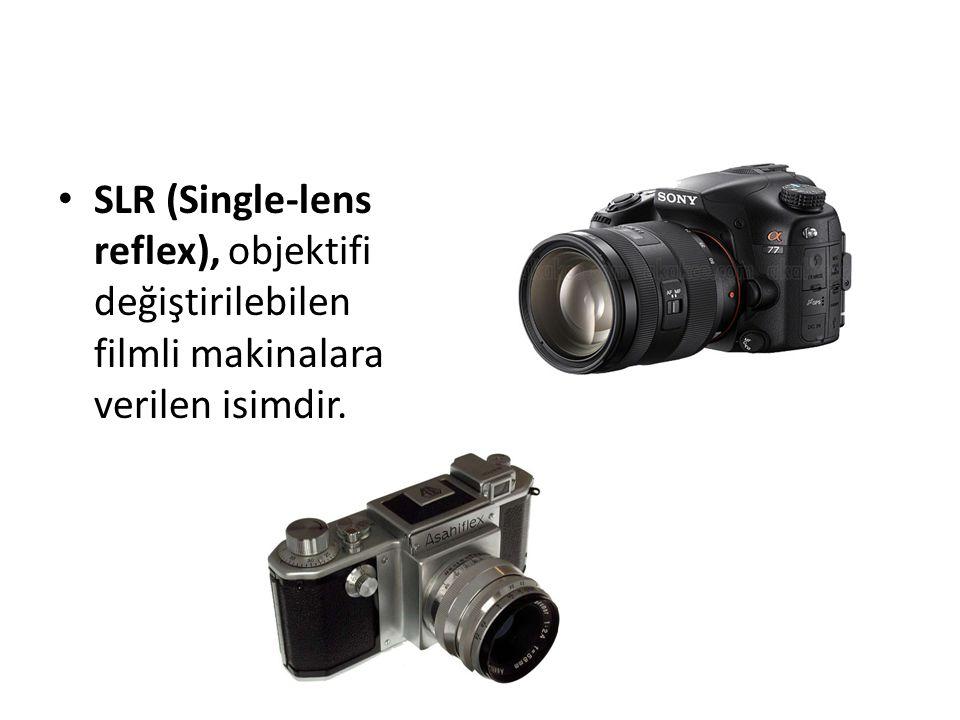 SLR (Single-lens reflex), objektifi değiştirilebilen filmli makinalara verilen isimdir.
