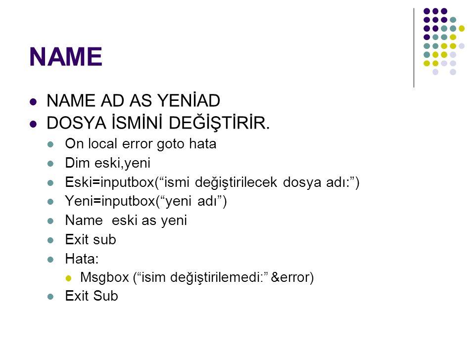 NAME NAME AD AS YENİAD DOSYA İSMİNİ DEĞİŞTİRİR.