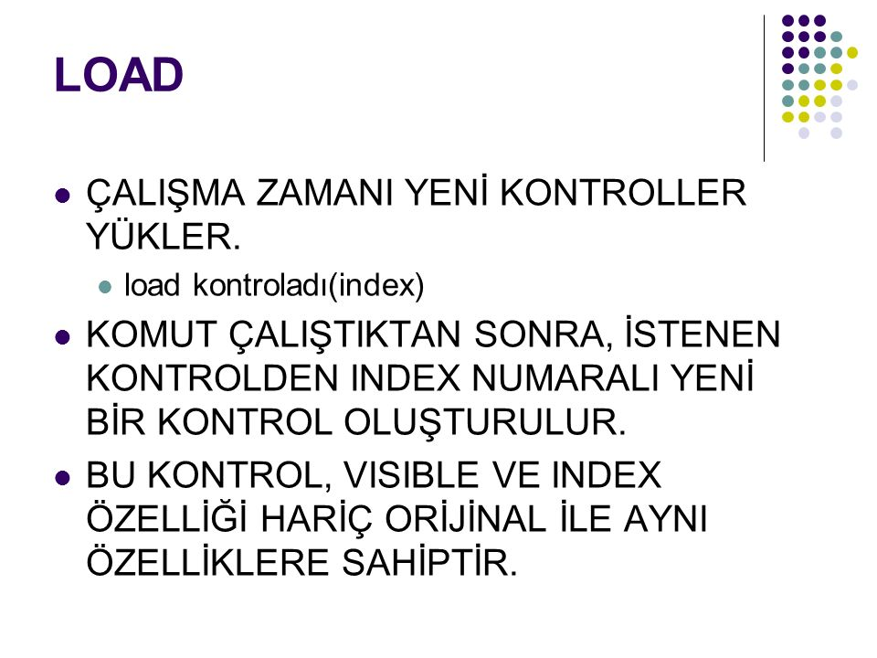 LOAD ÇALIŞMA ZAMANI YENİ KONTROLLER YÜKLER.