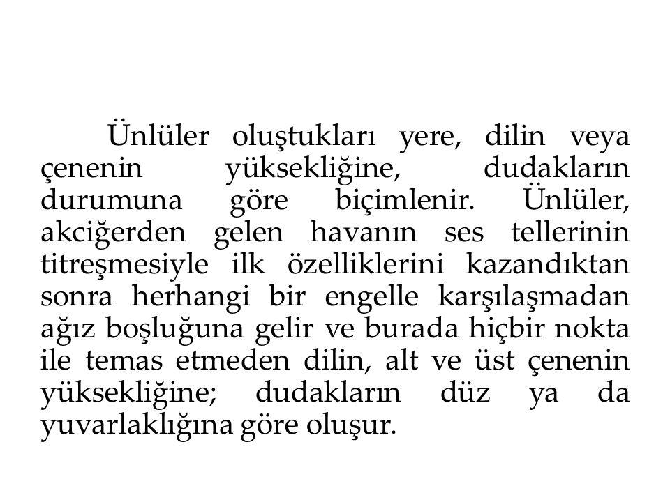 En temel ünlü ses olarak /a/ kabul edilir.Türkçe için en zayıf ünlü ise /ı/dır.