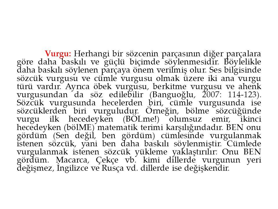 Türkçe genel olarak vurgusu sonda bulunan bir dildir.