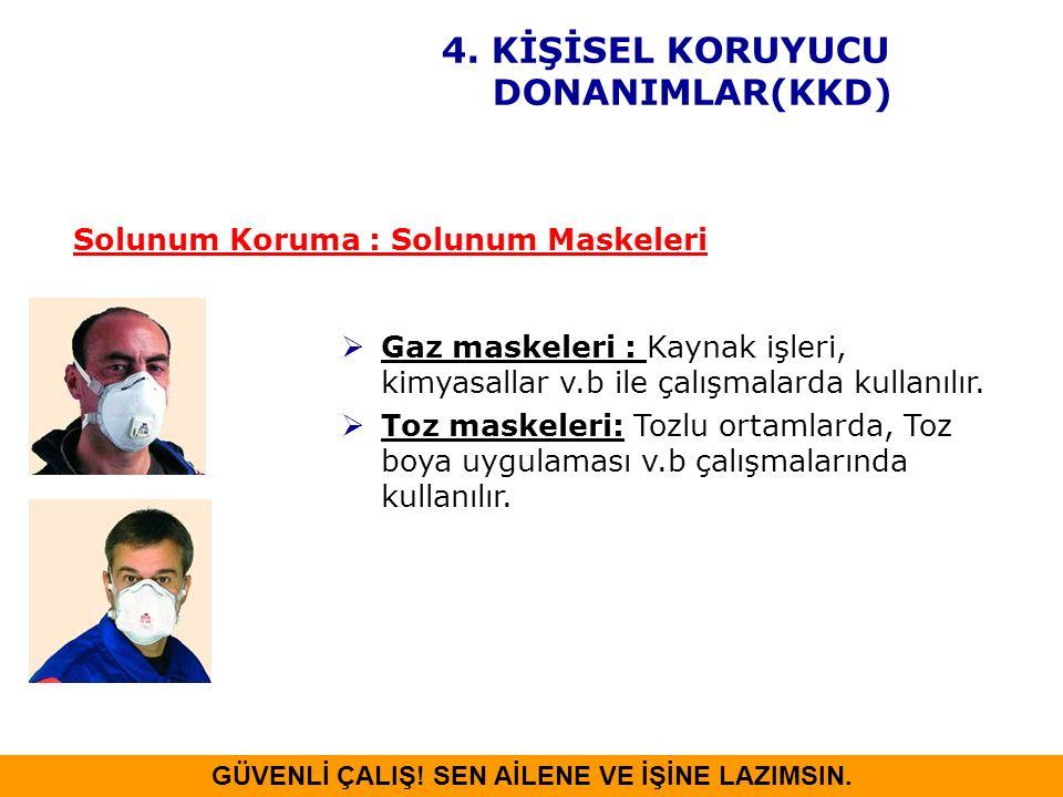 Solunum Koruma : Solunum Maskeleri  Gaz maskeleri : Kaynak işleri, kimyasallar v.b ile çalışmalarda kullanılır.  Toz maskeleri: Tozlu ortamlarda, To