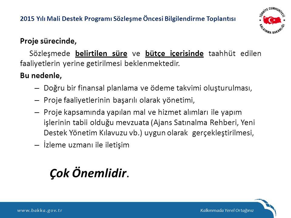 Proje sürecinde, Sözleşmede belirtilen süre ve bütçe içerisinde taahhüt edilen faaliyetlerin yerine getirilmesi beklenmektedir.