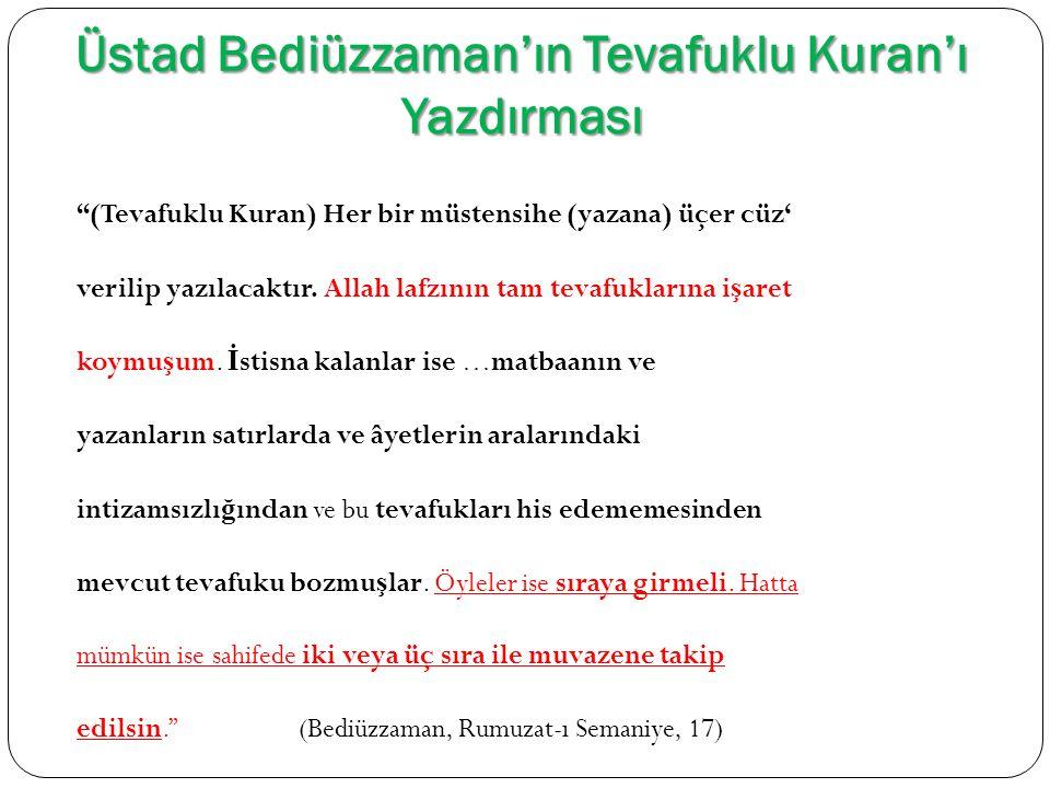 """Üstad Bediüzzaman'ın Tevafuklu Kuran'ı Yazdırması """"(Tevafuklu Kuran) Her bir müstensihe (yazana) üçer cüz' verilip yazılacaktır. Allah lafzının tam te"""