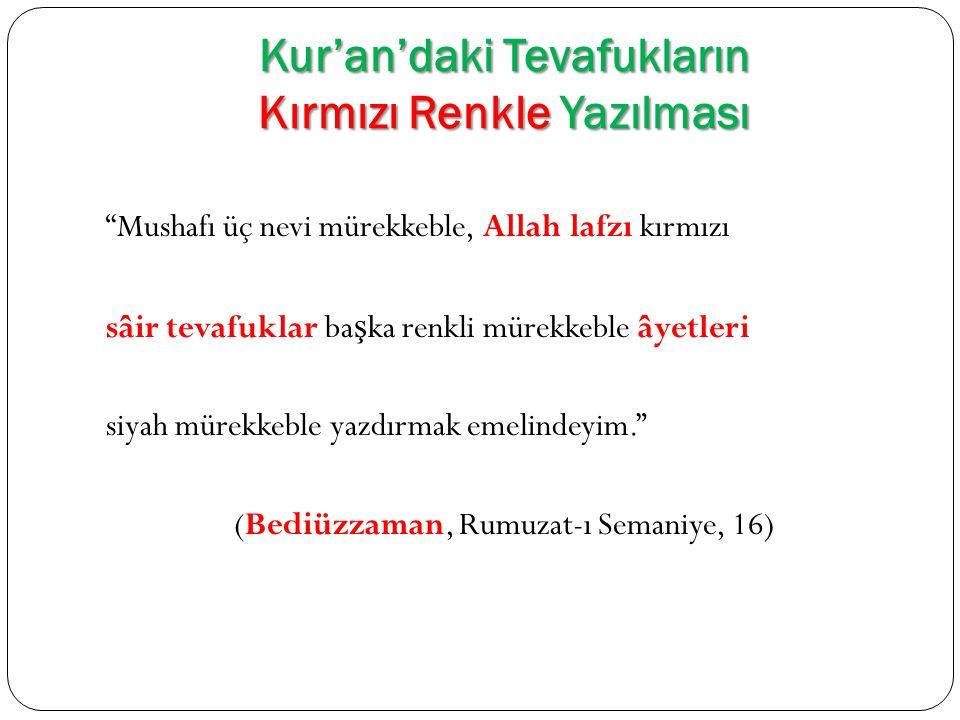 """Kur'an'daki Tevafukların Kırmızı Renkle Yazılması """"Mushafı üç nevi mürekkeble, Allah lafzı kırmızı sâir tevafuklar ba ş ka renkli mürekkeble âyetleri"""