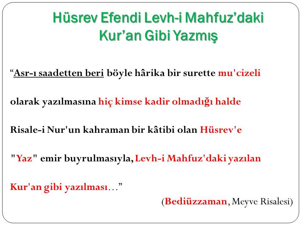 """Hüsrev Efendi Levh-i Mahfuz'daki Kur'an Gibi Yazmış """"Asr-ı saadetten beri böyle hârika bir surette mu'cizeli olarak yazılmasına hiç kimse kadir olmadı"""