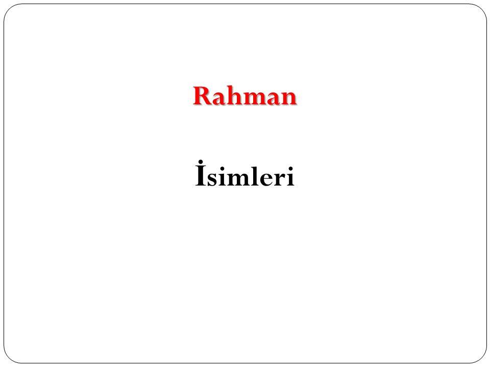 Rahman İ simleri