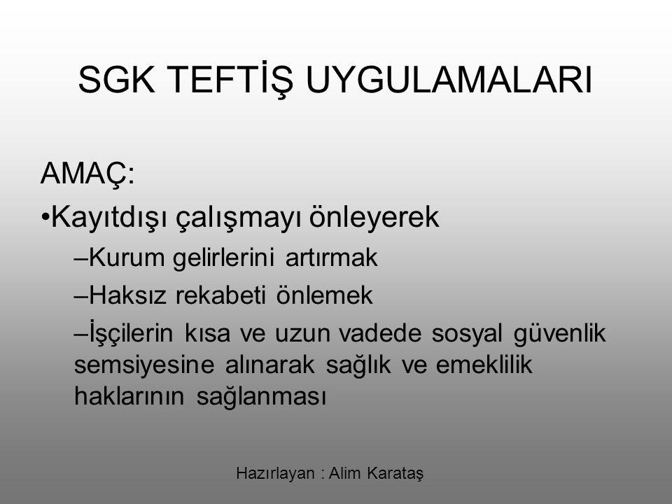 Hazırlayan : Alim Karataş KAYITDIŞI ÇALIŞMA İSTATİSTİKLERİ.