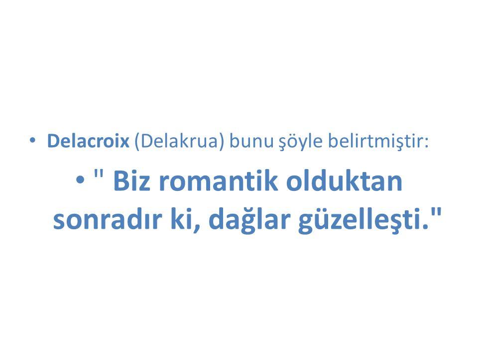 Delacroix (Delakrua) bunu şöyle belirtmiştir:
