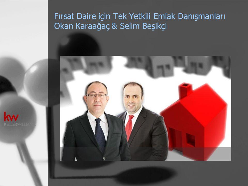Fırsat Daire için Tek Yetkili Emlak Danışmanları Okan Karaağaç & Selim Beşikçi