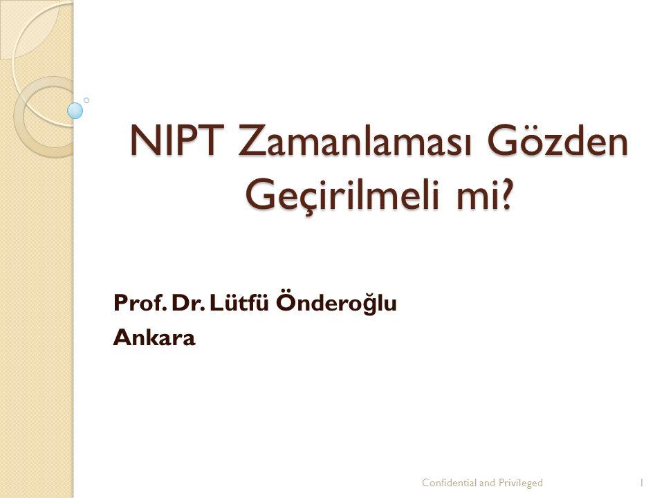 NIPT Zamanlaması Gözden Geçirilmeli mi. Prof. Dr.
