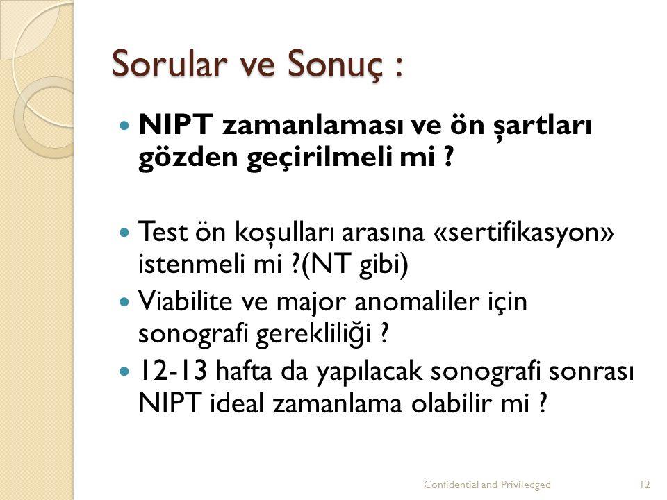 Sorular ve Sonuç : NIPT zamanlaması ve ön şartları gözden geçirilmeli mi .