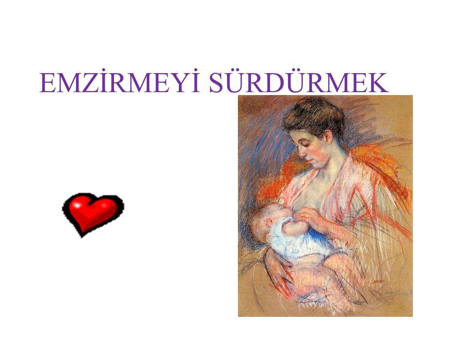 YENİDEN EMZİRME İÇİN ANNE VE BEBEĞE YARDIM Bebek her zaman anneye yakın olmalı Bebek her istediğinde meme verilmeli Bebeğin ağzına az miktarda süt sağ